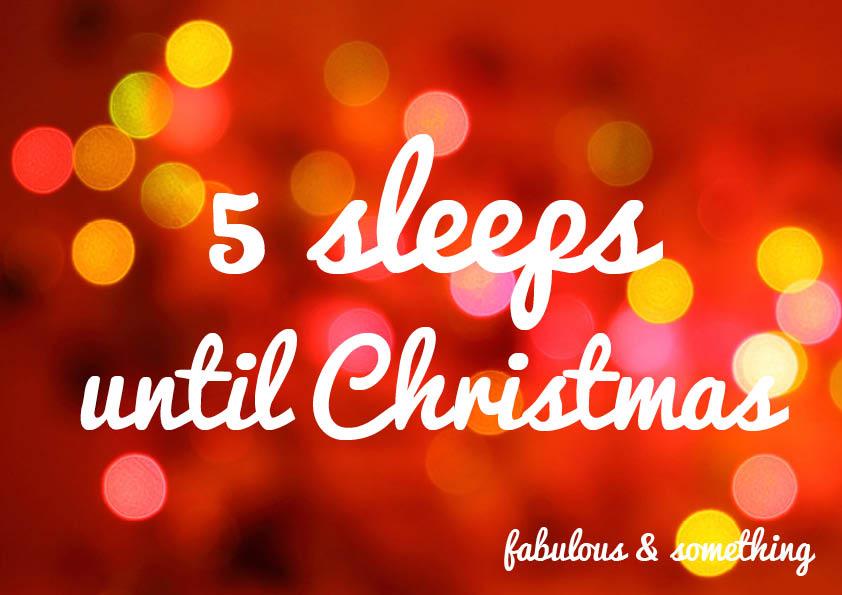 5 - Sleeps Until Christmas